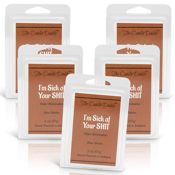 The Candle Daddy Other - 5 pack-I'm Sick of Your Shit-Odor Eliminator Melts